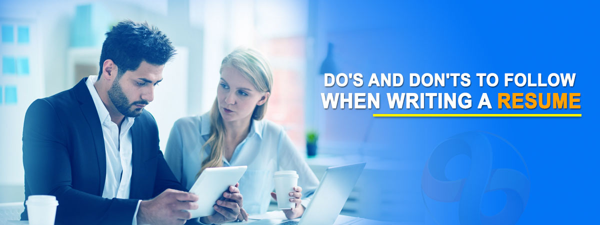 Do S And Don Ts To Follow When Writing A Resume Resume World Wide